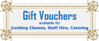 Gift vouchers for cooking classes, staff hire and catering in the Albury Wodonga region.